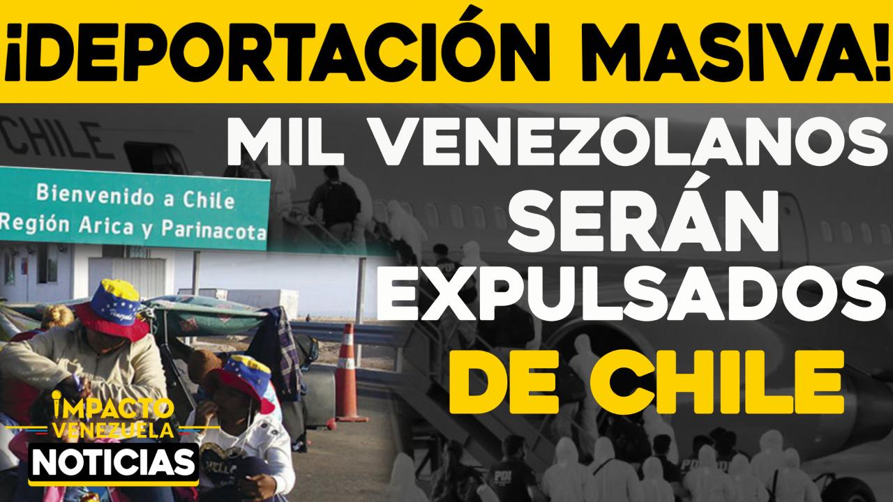 GOBIERNO DE CHILE PLANEA DEPORTAR 1.000 migrantes venezolanos