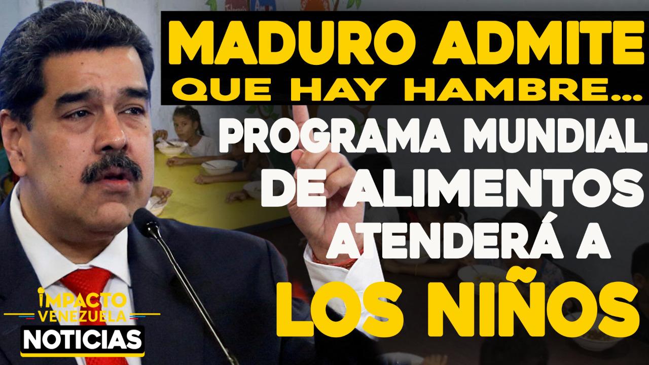 maduro-admite-que-hay-hambre-programa-mundial-de-alimentos-atendera-a-los-ninos-de-venezuela