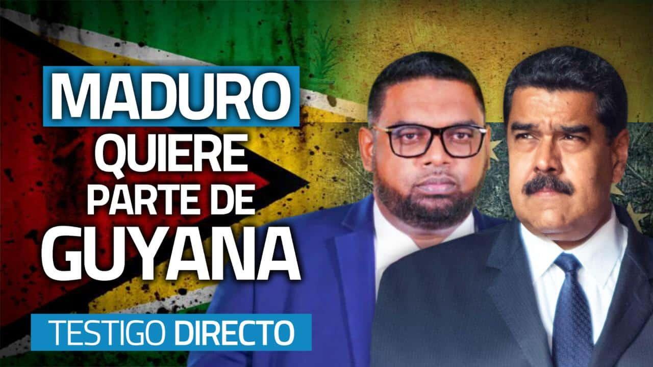 Se desata la guerra entre Maduro y Guyana - Testigo Directo